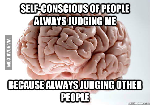 Scumbag Brain - This is me and I can't help it