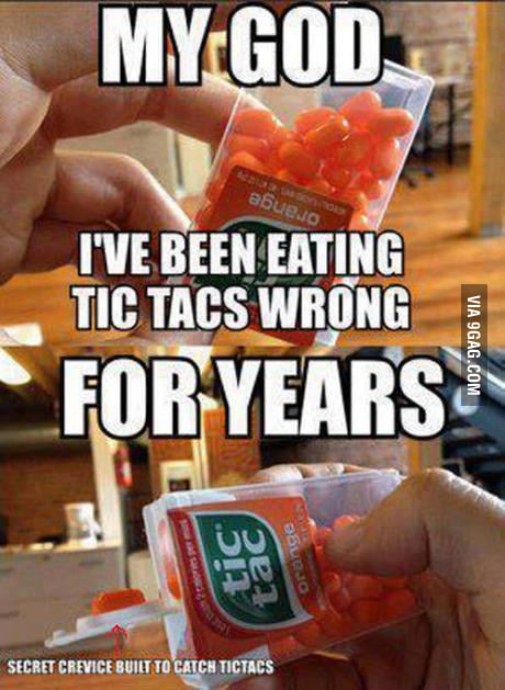 I've been eating tictacs in a wrong way!