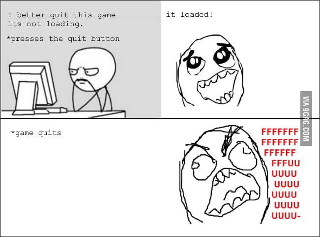 Game loading rage