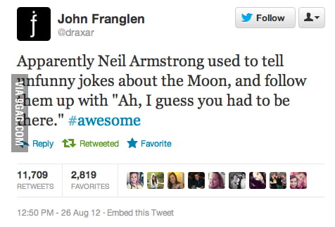Oh that Neil Armstrong!