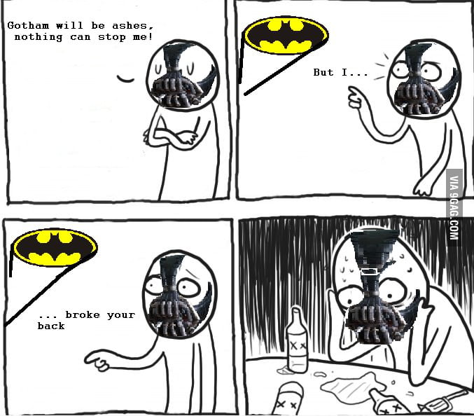 Disappointed Bane!