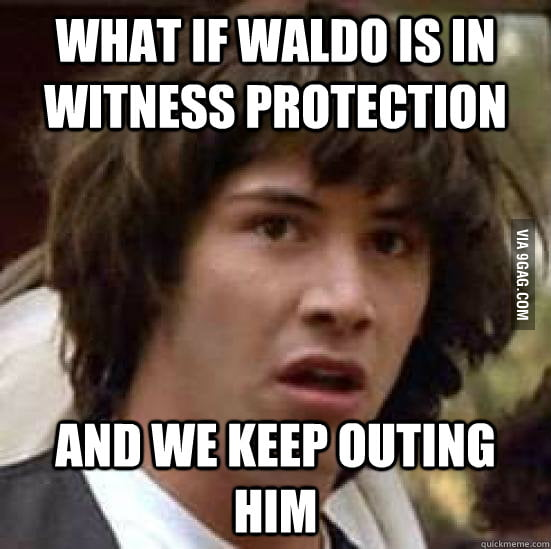 What if Waldo is in witness protection...