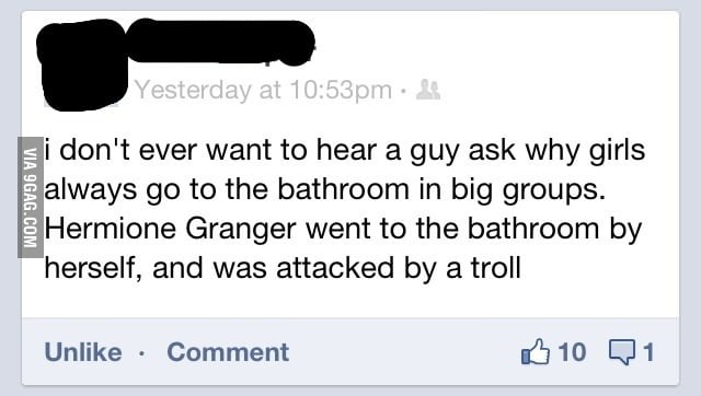 Why girls always go to the bathroom in big groups.