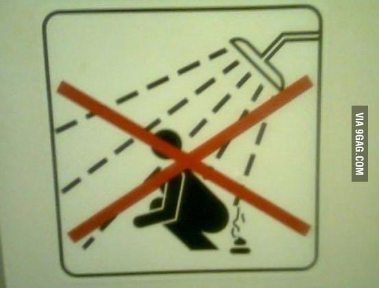 Sorry, but pooping in the shower is not allowed.
