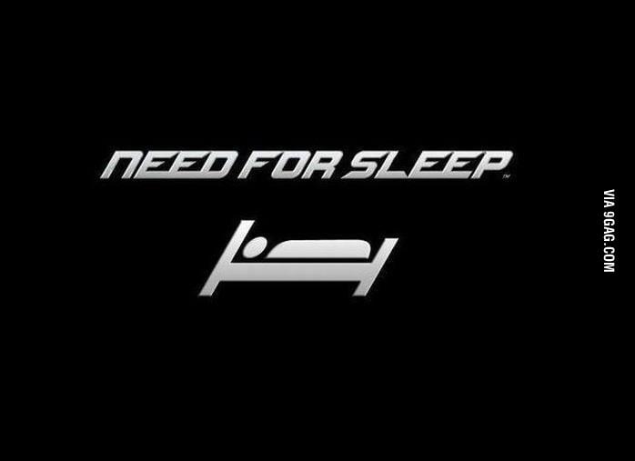 Need For Sleep