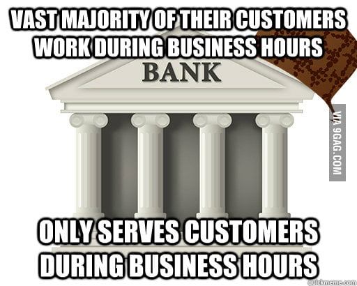 All banks are the same. It really doesn't make sense!