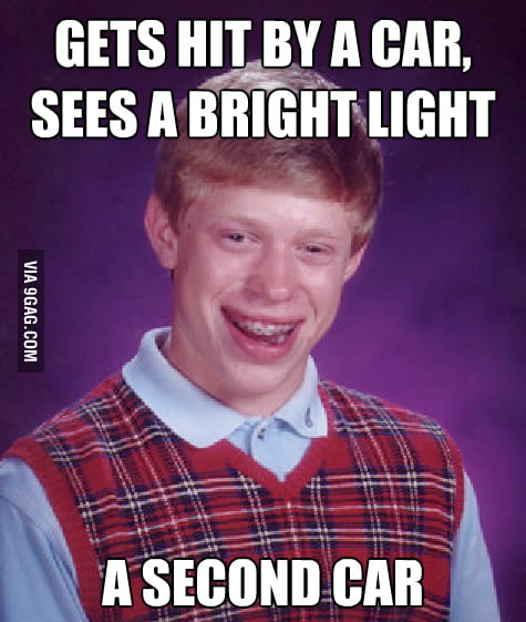 Bad Luck Brian again