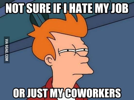How I feel every morning at office.
