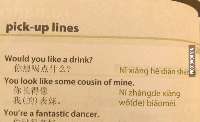 Chinese pick-up lines - You look like some cousin of mine.