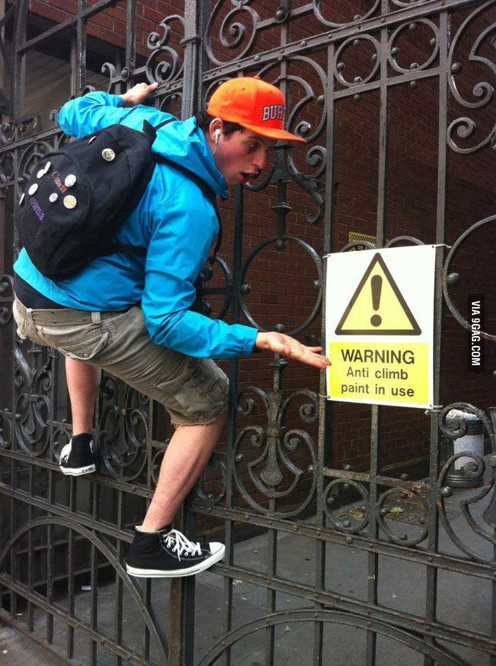 WARNING: Anti climb paint in use.