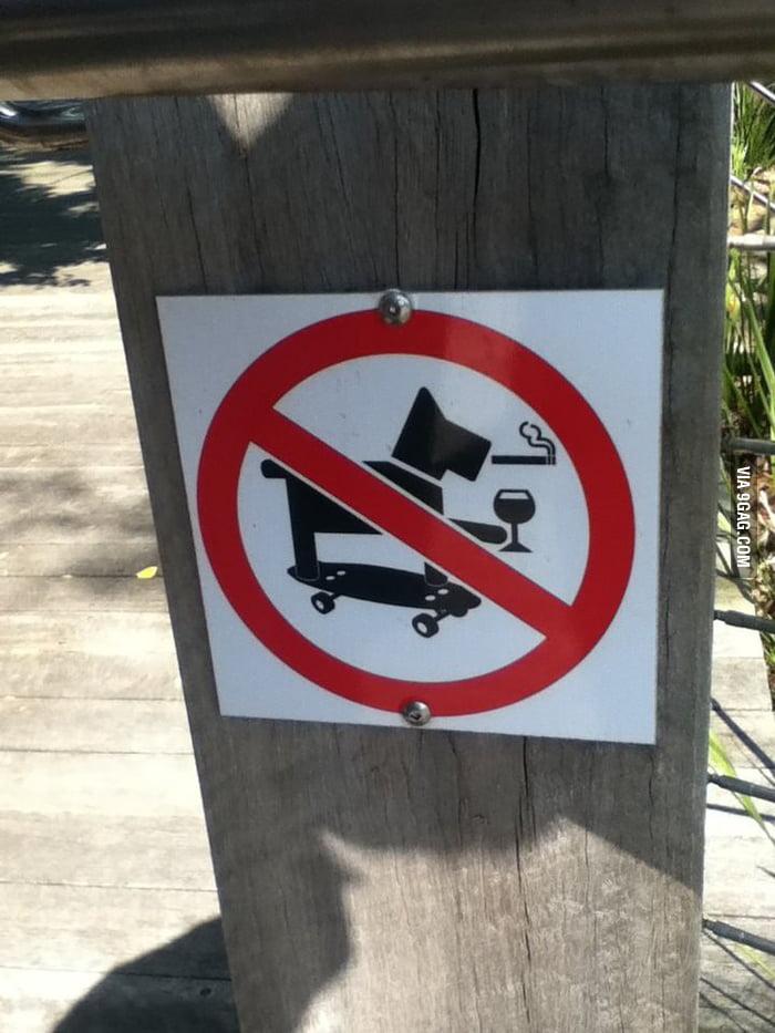 No smoking, drinking and skateboarding dog please.