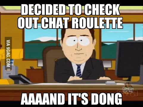 Damn you Chatroulette