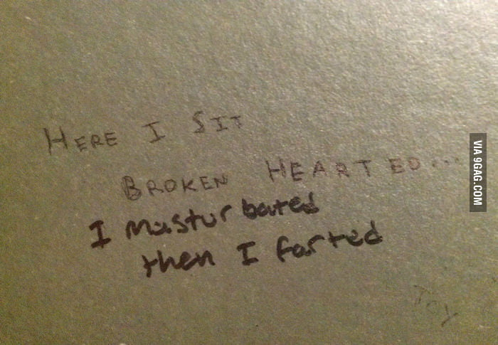 Here I sit broken hearted...