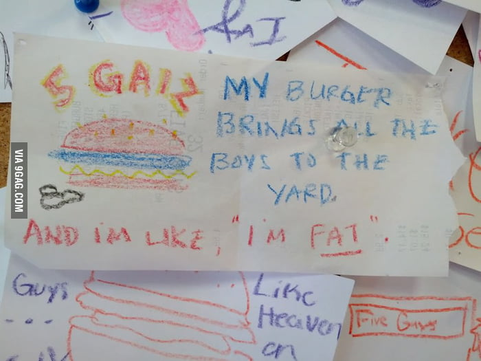 My burger brings all the boys to the yard.