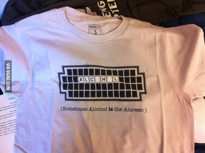 I love this t-shirt: Sometimes Alcohol is the Answer.