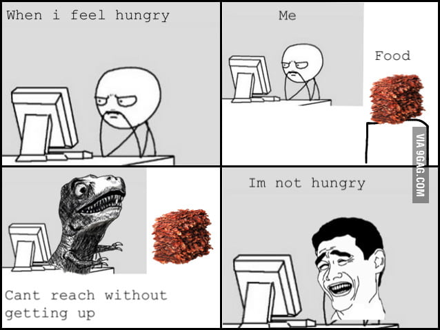 Hungry is just a state of mind.