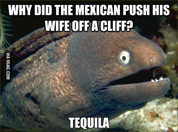 Why did the Mexican push his wife off a cliff?