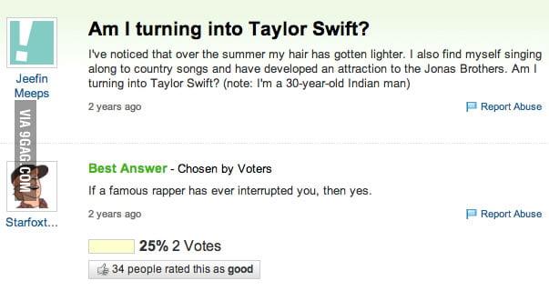 Am I turning into Taylor Swift?