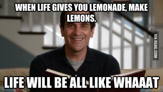 When life gives you lemonade...