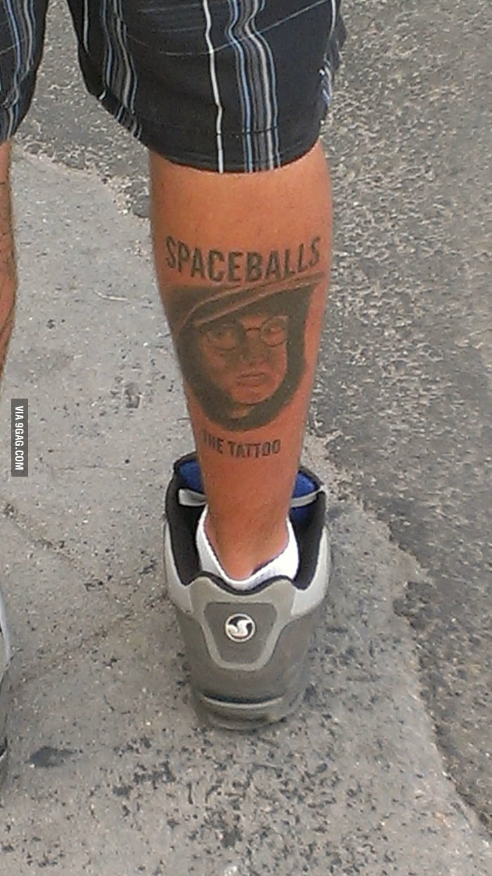 Spaceballs, the tattoo.