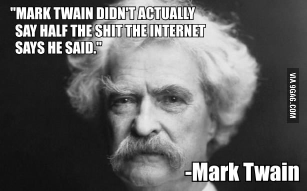 A quote from Mark Twain.