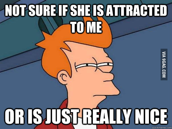 Every attractive girl I meet