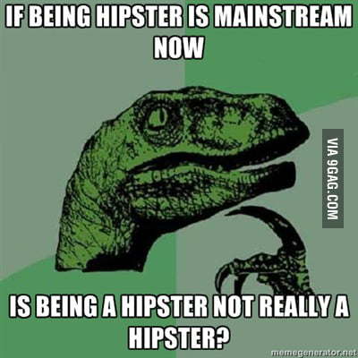 Being A Hipster