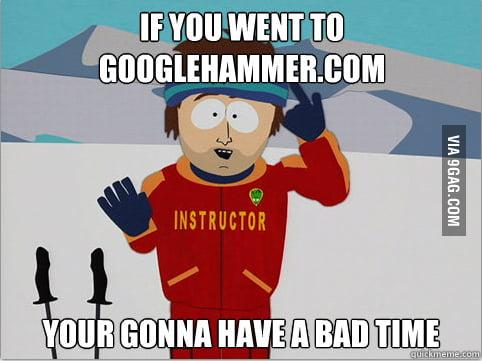 Google hammer?