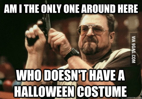 Seeing so many Halloween costumes posts...