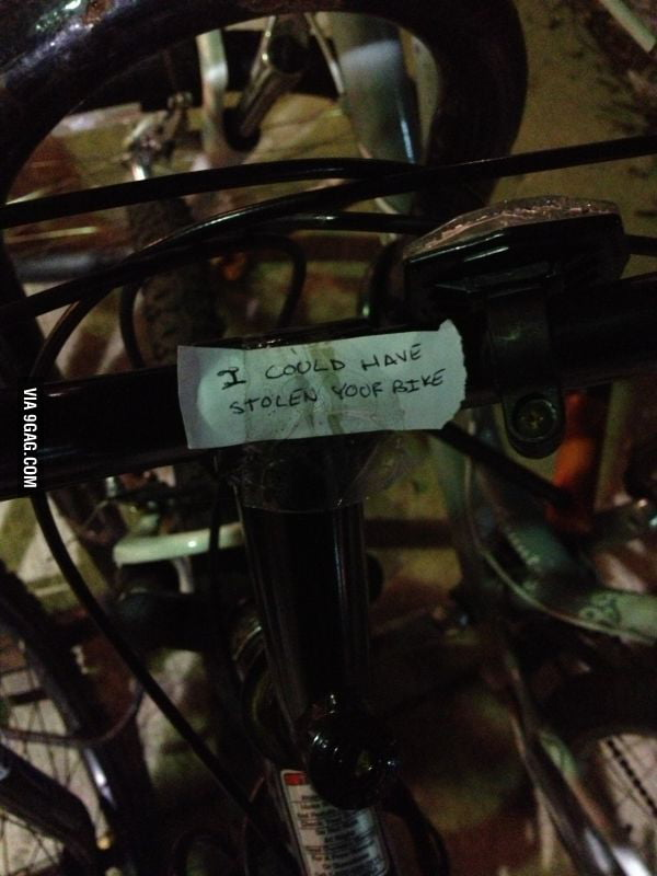 Forgot to lock my bike last night, saw this note on my bike.