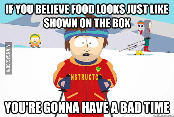 If you believe food looks just like shown on the box...