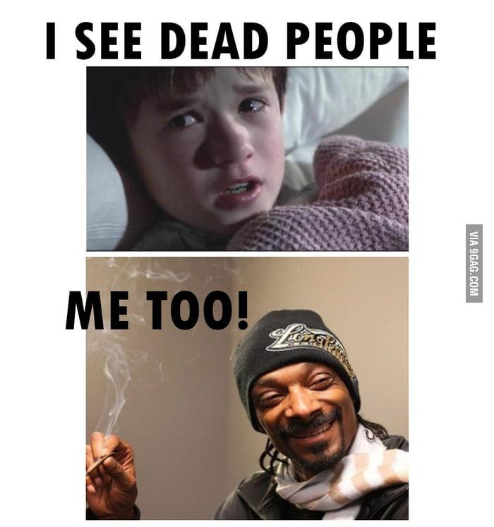 We see dead people
