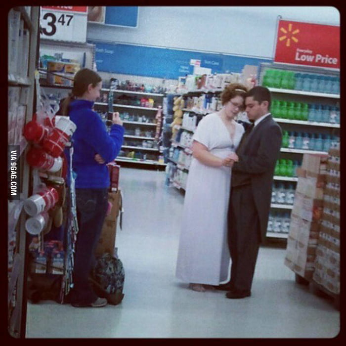 """Where did you take your wedding photos?"" ""Walmart."""