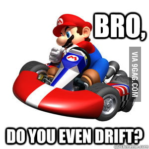 Playing Mario Kart with lesser skilled friends.