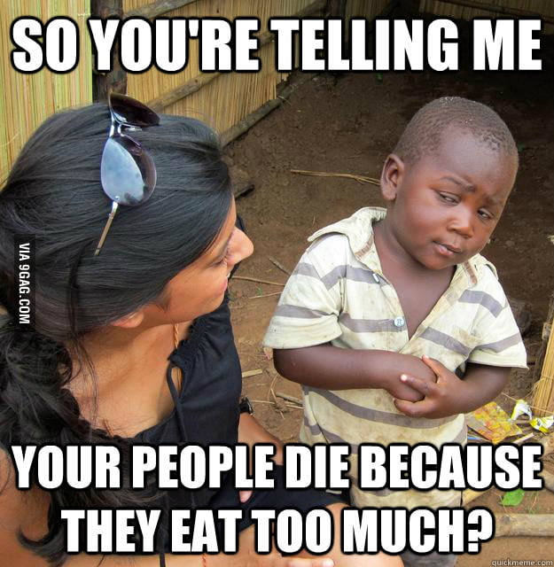 Third World Skeptical Child on the obesity diseases.