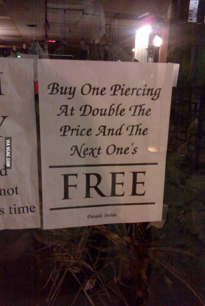 Big discount at a local piercing shop.
