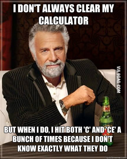 I don't always clear my calculator.
