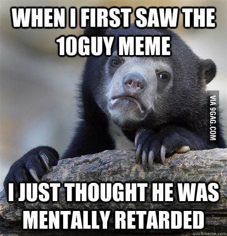 I'm sorry, 10guy.