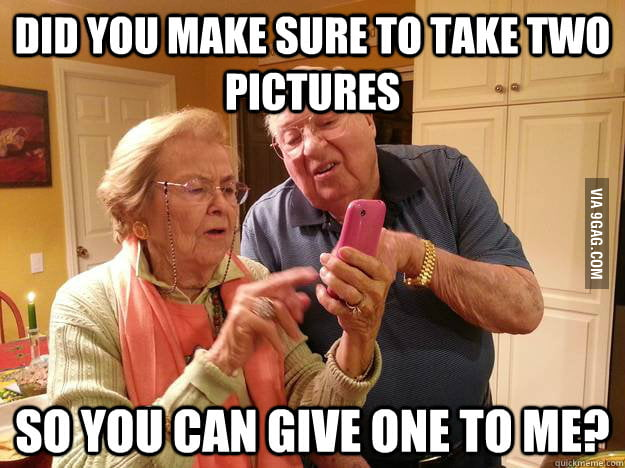 Grandma asked me this after using my phone to take a picture