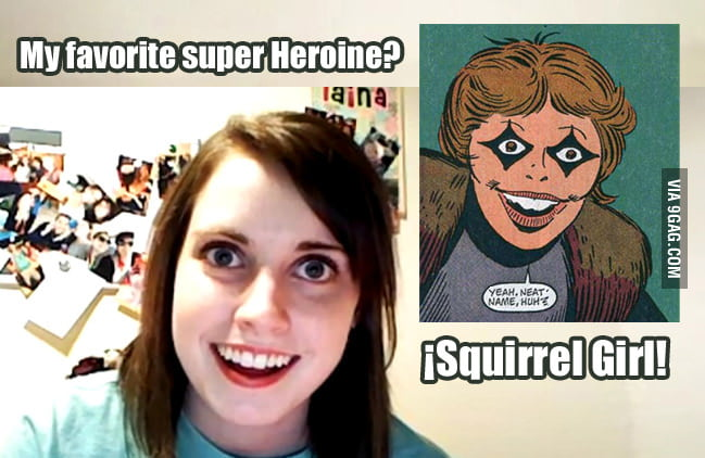 Overly Attached Squirrel Girl
