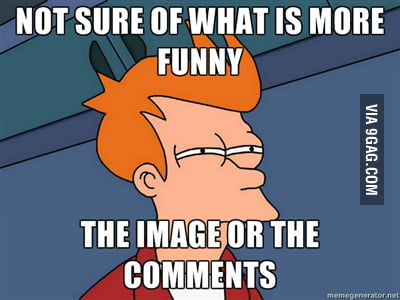 Every time I open a 9gag image