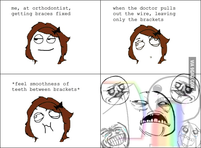 People with braces can understand.