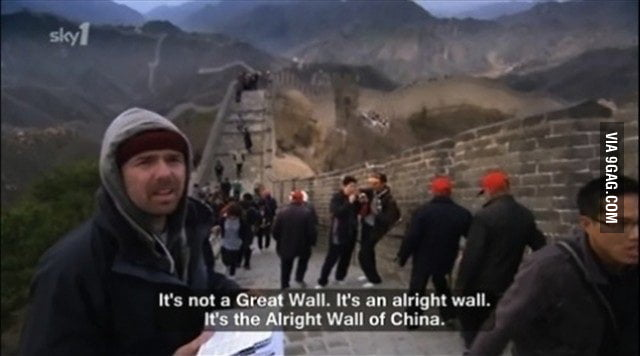 It's not a Great Wall. It's an alright wall.