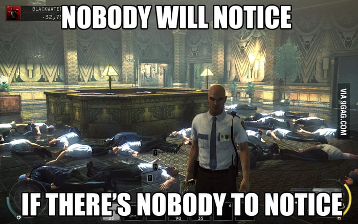 How I play Hitman.