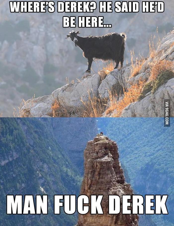 Screw you Derek!
