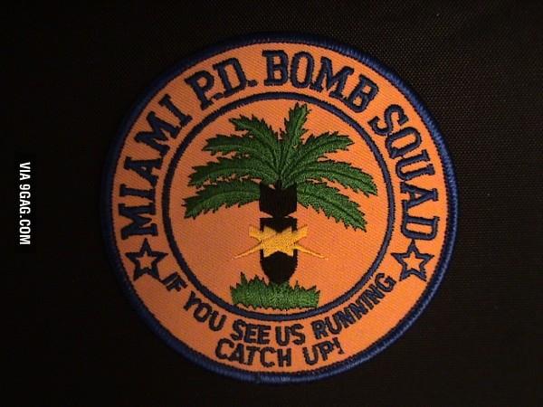 Miami Police Department Bomb Squad has a fun motto.