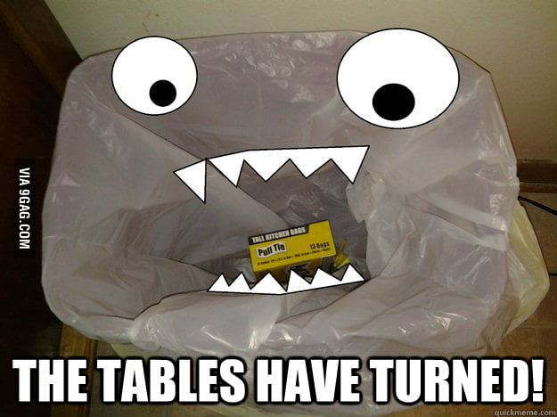 Every time I use the last garbage bag.