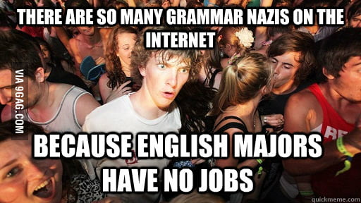 I feel sorry for you, English majors.