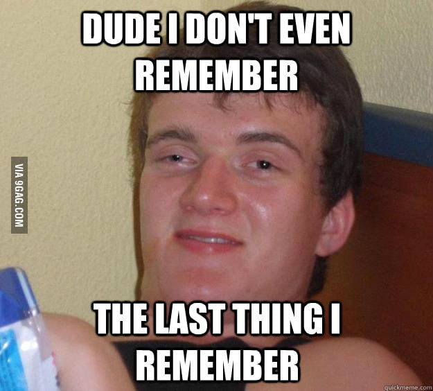 My hungover friend said this to me this morning.