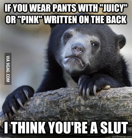 "Girls with ""Juicy"" or ""Pink"" pants."